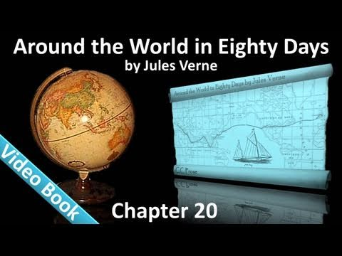 Chapter 20 - Around the World in 80 Days by Jules Verne
