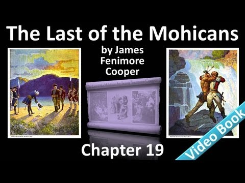 Chapter 19 - The Last of the Mohicans by James Fenimore Cooper